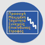 Attention, Dangerous Curves, Traffic Sign, Greece Classic Round Sticker
