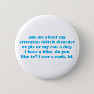 Attention deficit disorder humor button