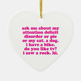Attention Deficit Disorder Quote ADD ADHD - Pink Ceramic Ornament