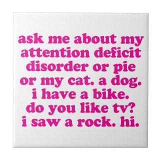 Attention Deficit Disorder Quote ADD ADHD - Pink Ceramic Tile