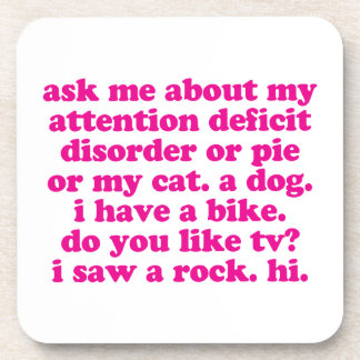Attention Deficit Disorder Quote ADD ADHD - Pink Coaster