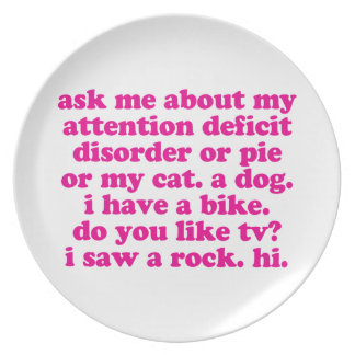 Attention Deficit Disorder Quote ADD ADHD - Pink Dinner Plate