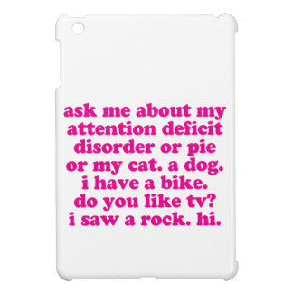 Attention Deficit Disorder Quote ADD ADHD - Pink iPad Mini Cover