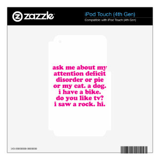 Attention Deficit Disorder Quote ADD ADHD - Pink iPod Touch 4G Skin