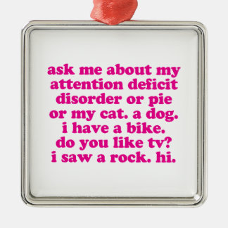 Attention Deficit Disorder Quote ADD ADHD - Pink Metal Ornament