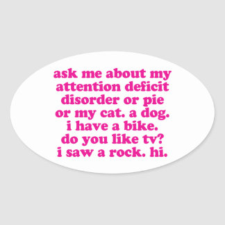 Attention Deficit Disorder Quote ADD ADHD - Pink Oval Sticker