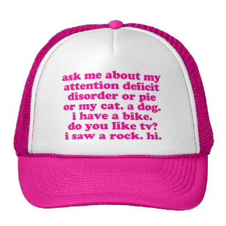 Attention Deficit Disorder Quote ADD ADHD - Pink Trucker Hat