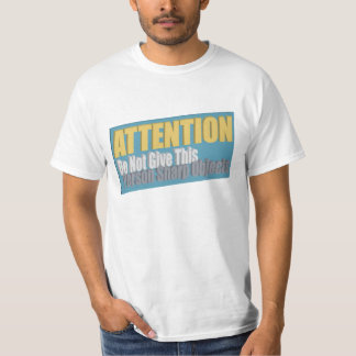 ATTENTION Do Not Give This Person Sharp Objects T-Shirt