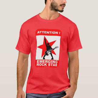 Attention! emerging rock star! T-Shirt