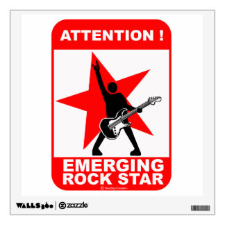 Attention! Emerging  rock star! Wall Sticker