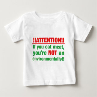 Attention - if you eat meat you're not an.. baby T-Shirt