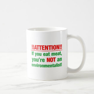 Attention - if you eat meat you're not an.. coffee mug