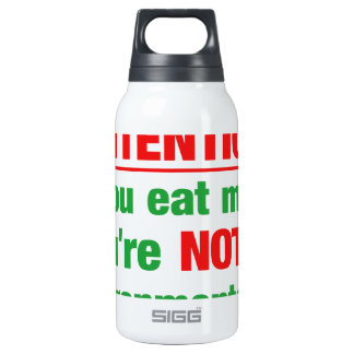 Attention - if you eat meat you're not an.. insulated water bottle