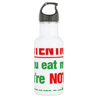 Attention - if you eat meat you're not an.. water bottle
