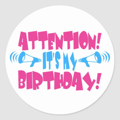 Attention! It's My Birthday! (funny Birthday) Classic