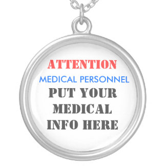 ATTENTION, MEDICAL PERSONNEL, PUT YOUR MEDICALI... SILVER PLATED NECKLACE