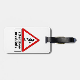 Attention Prostitutes (2), Traffic Sign, Italy Tag For Luggage