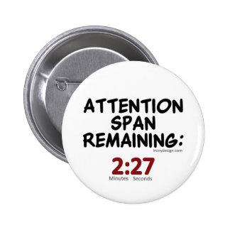 Attention Span Remaining: 2:27 Minutes 2 Inch Round Button