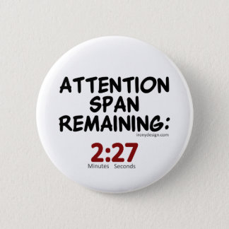 Attention Span Remaining: 2:27 Minutes Button