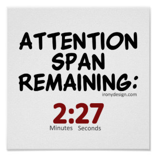 Attention Span Remaining: 2:27 Minutes Poster