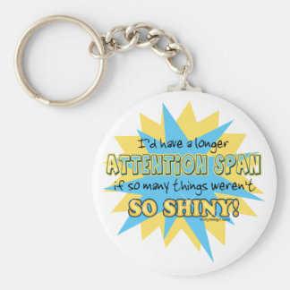 Attention Span Shiny Humor Basic Round Button Keychain