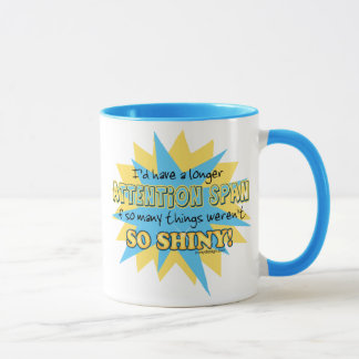 Attention Span Shiny Humor Mug