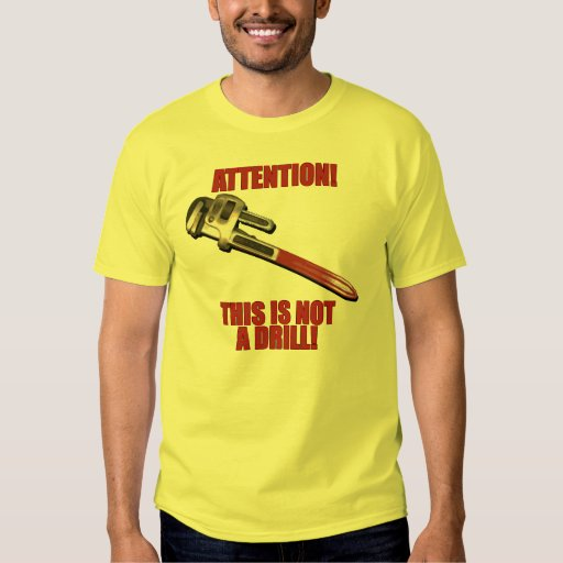 Attention! This Is Not A Drill Tee Shirts