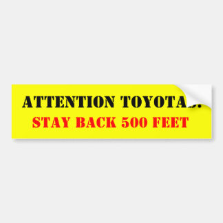 Attention Toyotas Stay Back 500 Feet Bumper Sticker