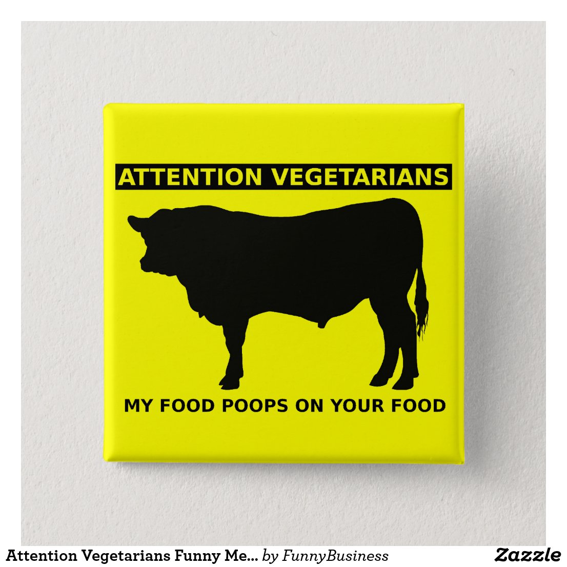 Attention Vegetarians Funny Meat Lovers Button