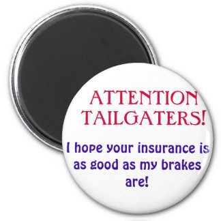 ATTENTIONTAILGATERS!, I hope your insurance is ... 2 Inch Round Magnet