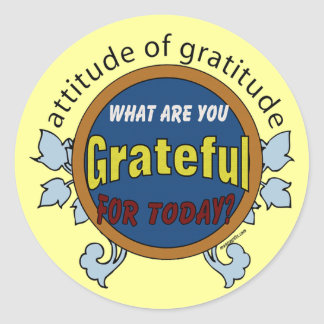 Attitidue of Gratitude Classic Round Sticker