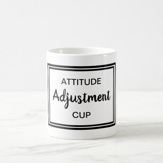 Attitude Adjustment Funny Quote Office Morning Coffee Mug Zazzlecom