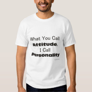 Attitude and Personality T-Shirt