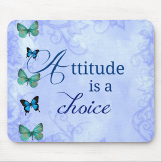 Attitude is a choice Inspiration Blue Butterflies Mouse Pad