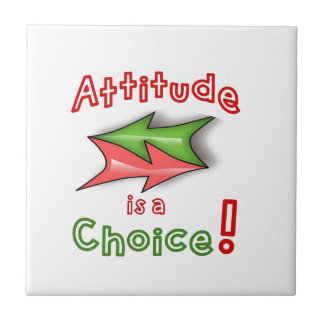 Attitude is a Choice! Small Square Tile