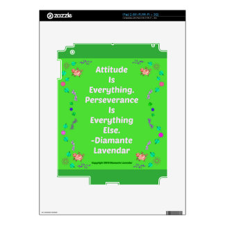 Attitude Is Everything by Diamante Lavendar! Skins For iPad 2