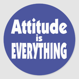 Attitude is Everything Classic Round Sticker