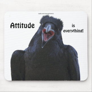 ATTITUDE is EVERYTHING Funny Raven Mousepad