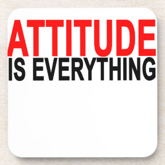 Attitude is everything.png drink coasters