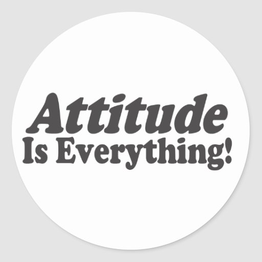 Attitude Is Everything! Stickers