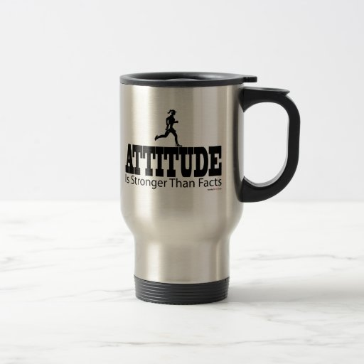 Attitude is Strong Than Facts 15 Oz Stainless Steel Travel Mug