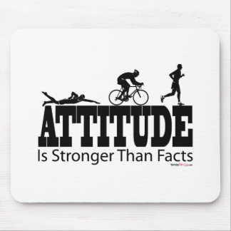 Attitude is Stronger than Facts Mouse Pad