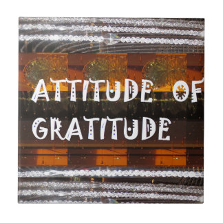 ATTITUDE of Gratitude  Text Wisdom Words Ceramic Tile