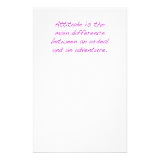 Attitude -  ordeal or adventure stationery