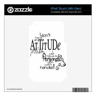 Attitude problem humor iPod touch 4G skin