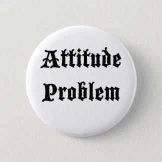 Attitude Problem Pinback Button