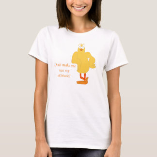 Attitude with Big Smug Looking Chicken T-Shirt