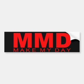 """Attitudes - """"Make My Day"""" Bumper Sticker"""