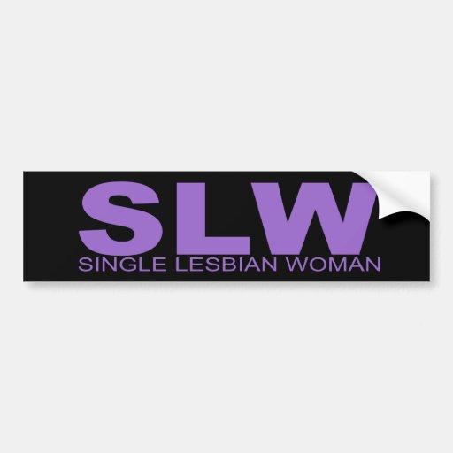 "Attitudes - ""Single Lesbian Woman"" Bumper Sticker"