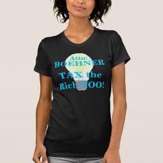 Attn: Boehner, TAX the Rich TOO! T-Shirt